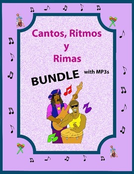 Cantos, Ritmos y Rimas - BUNDLE for the Spanish Classroom