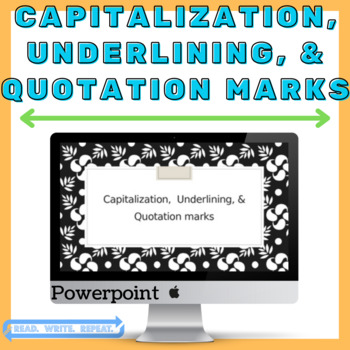 Capitalization, Underlining, Quotation Marks Powerpoint (W