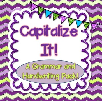 Capitalize It! A Common Core Aligned Grammar and Handwriting Pack