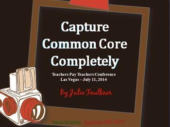 Capture Common Core Completely TpT Conference Handouts +BO