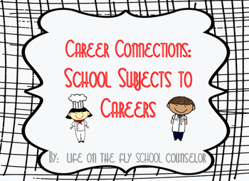 Career Connections:  School Subjects to Careers
