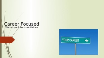Career Focused Warm-Up and Focus Activities for Career & T