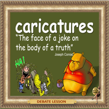 """Caricatures - """"The face of a joke on the body of  truth"""""""