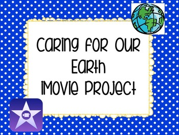 Earth Day: Caring for Our Earth: iMovie Project