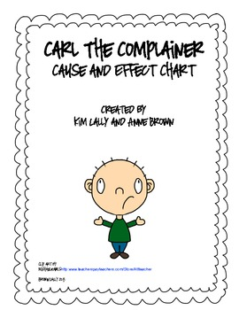 Carl the Complainer Cause and Effect