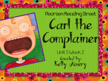 Carl the Complainer Reading Street 2nd Grade 5.2