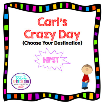Carl's Crazy Day: NPST Choose Your Destination Story & Activities
