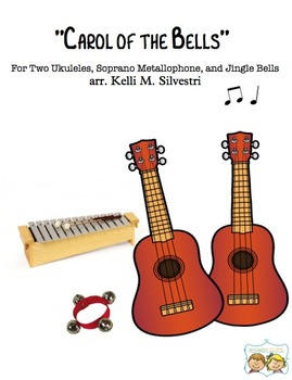 """Carol of the Bells"" for Ukuleles, Metallophone, and Jingle Bells"