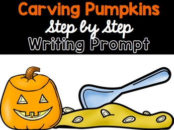 Carving Pumpkins Writing Prompt and Sequencing Activity