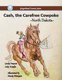 Cash, the Carefree Cowboy  ~North Dakota~  {soft cover book}