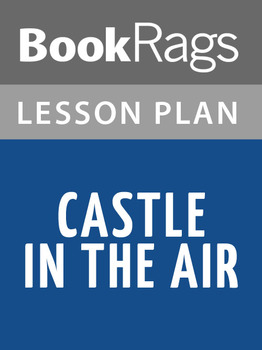Castle in the Air Lesson Plans