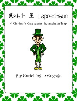 Catch a Leprechaun- A Children's Engineering Project