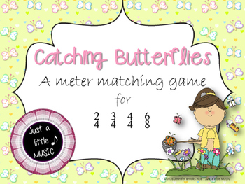 Catching Butterflies--A Meter Matching Game for 2/4, 3/4,