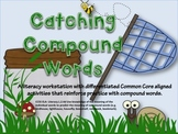 Catching Compound Words: Common Core Aligned Literacy Work