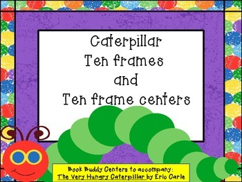 Caterpillar Ten Frames and Ten Frame Centers