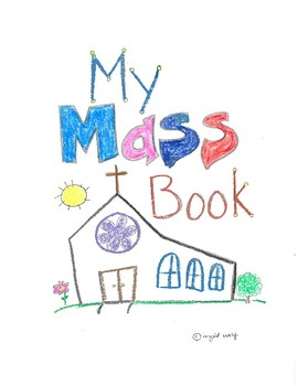 Catholic Mass Booklet -the Order of the Mass - for children