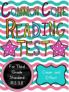 Cause and Effect for Non-Fiction Test: 3rd Grade Common Co
