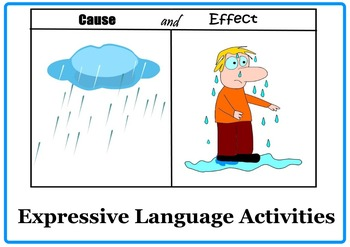 Cause and Effect. Expressive Language Activities.