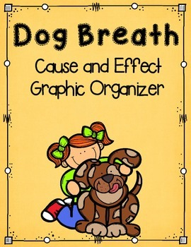 Cause and Effect Graphic Organizer to use with Dog Breath