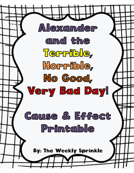 Cause and Effect Response Page Alexander and The Horrible...