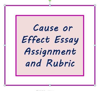 Cause or Effect Essay Assignment and Rubric for ESL Writer