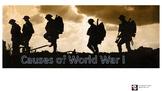 Causes of World War I (Complete Student Centered Presentation)