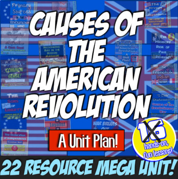 Revolutionary War Causes: A MEGA Unit! 19 Engaging Resourc