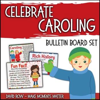Celebrate Caroling!  Bulletin Board Kit