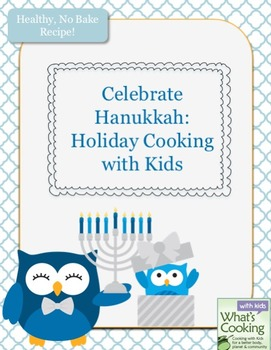 Celebrate Hanukkah: Holiday Cooking with Kids