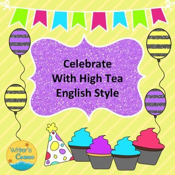 Celebrate With High Tea English Style, Tea Party, Fun Stuf