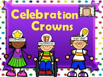Celebration Crowns - Rewards and Reminders to Wear!