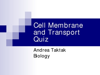 Cell Membrane and Transport Ppt. quiz