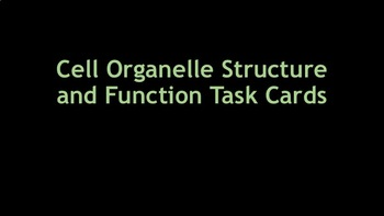 Cell Organelle Structure and Function Task Cards