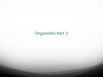 Cell Organelles Part 2 PowerPoint