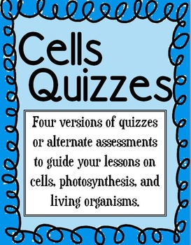 Cells! A collection of quizzes on cells, living organisms,