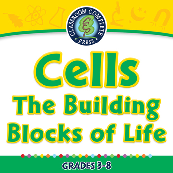 Cells-The Building Blocks of Life - MAC Gr. 3-8