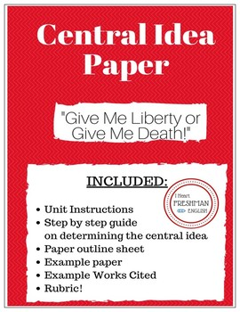 Central Idea Paper- Freshman -Give Me Liberty or Give Me Death