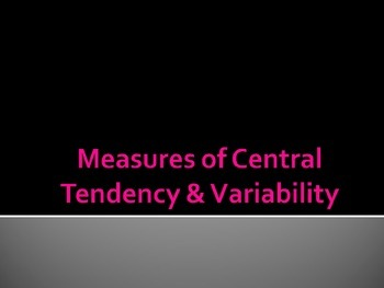 Central Tendency, Variability, and Data Displays