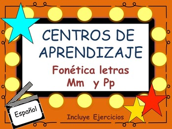 Centros de Aprendizaje Fonética letras Mm, Pp.    Literacy