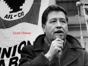 Cesar Chavez - Power Point life history facts labor and ci