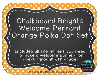 Chalkboard Brights Welcome Pennant- Orange Polka Dot Set