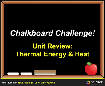 Jeopardy Game: Thermal Energy Review