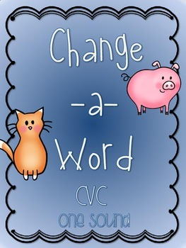 Change-A-Word: Build CVC Word Books (1 sound)