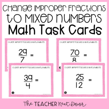 Change Improper Fractions to Mixed Numbers Task Cards for