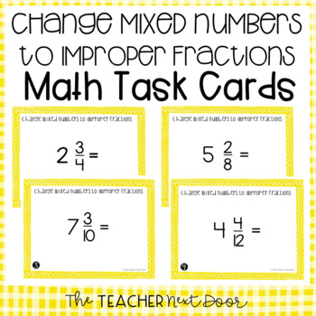 Change Mixed Numbers to Improper Fractions Task Cards for