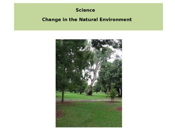 Change in the Natural Environment: a hands on project with
