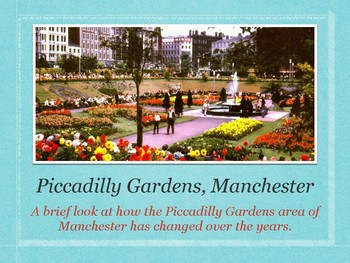Changes Over the Years in Piccadilly Gardens, Manchester