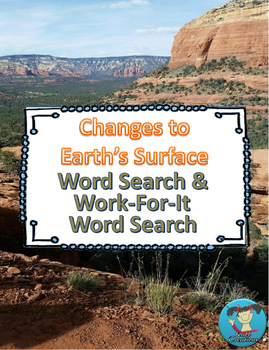 Changes To Earth's Surface Word Search & Work-For-It Word Search!