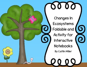 Changes in Ecosystems Foldable and Activity for Interactiv