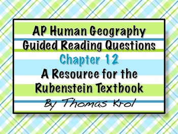 AP Human Geography Chapter 12 Guided Reading Questions Rub